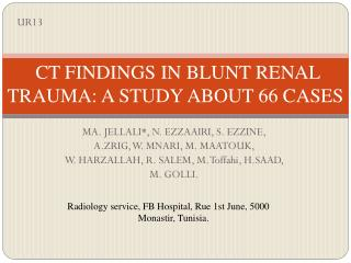 CT FINDINGS IN BLUNT RENAL TRAUMA: A STUDY ABOUT 66 CASES