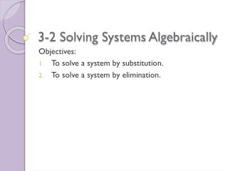 3-2 Solving Systems Algebraically