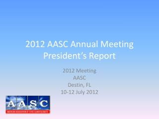 2012 AASC Annual Meeting President's Report