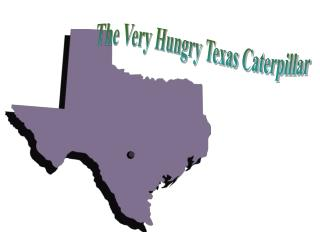 The Very Hungry Texas Caterpillar