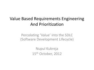Value Based  Requirements Engineering And Prioritization