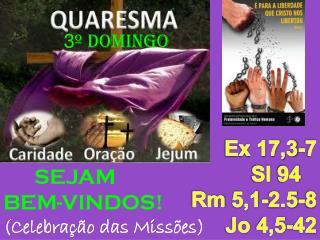 3 º DOMINGO SEJAM BEM-VINDOS! (Celebração  das Missões)
