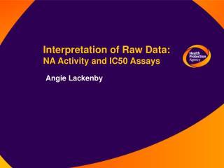 Interpretation of Raw Data: NA Activity and IC50 Assays