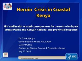 Heroin  Crisis in Coastal Kenya