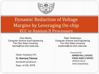Dynamic Reduction of Voltage Margins by Leveraging On-chip  ECC in Itanium II Processors