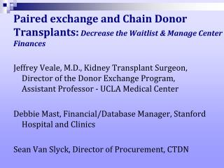Paired exchange and Chain Donor Transplants: Decrease the Waitlist  Manage Center Finances