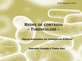 Redes  de  cont�gio -  Tuberculose  -
