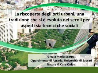Grazia  Maria  Scarpa Dipartimento di Agraria ,  Università di  Sassari Nature & Cure  Onlus