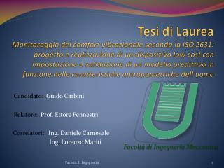 Candidato:   Guido  Carbini Relatore:   Prof. Ettore  Pennestrì
