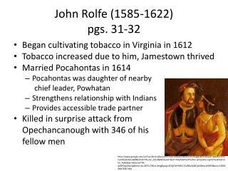 John Rolfe (1585-1622)  pgs. 31-32