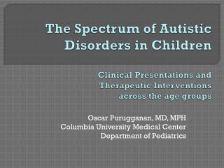 Oscar Purugganan, MD, MPH Columbia University Medical Center Department of Pediatrics