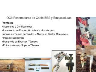 Ventajas Seguridad y Certificaciones Incremento en Producción sobre la vida del pozo