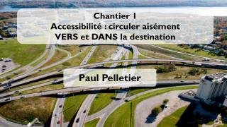 Chantier 1 Accessibilité: circuler aisément   VERS et DANS la destination