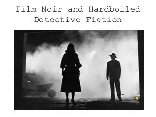 Film Noir and Hardboiled Detective Fiction