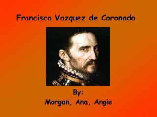 Francisco Vazquez de Coronado