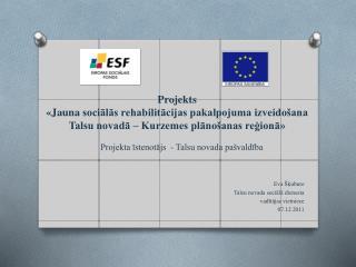 Projekta īstenotājs  - Talsu novada pašvaldība