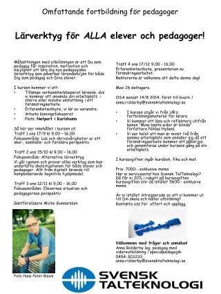 Omfattande fortbildning  för  pedagoger Lärverktyg  för  ALLA elever och  pedagoger!