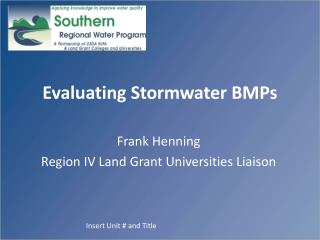 Evaluating  Stormwater  BMPs