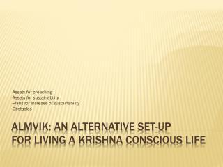 Almvik: An Alternative  Set-up for  living  a Krishna  conscious  life
