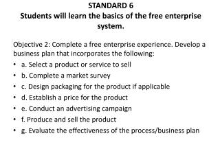 STANDARD 6  Students will learn the basics of the free enterprise system.