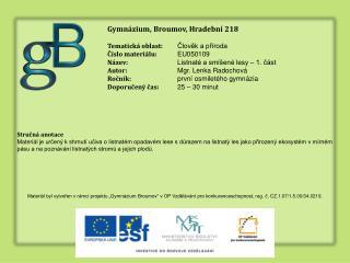 Gymnázium, Broumov, Hradební 218 Tematická oblast: Člověk a příroda Číslo materiálu: EU05010 9