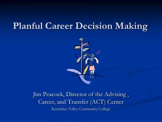 Planful  Career Decision Making
