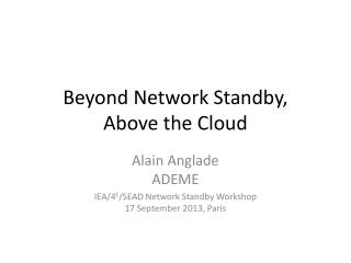Beyond  Network Standby, Above  the Cloud