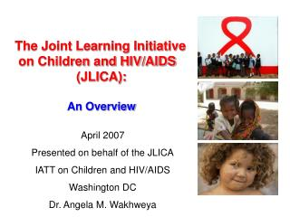 The Joint Learning Initiative  on Children and HIV