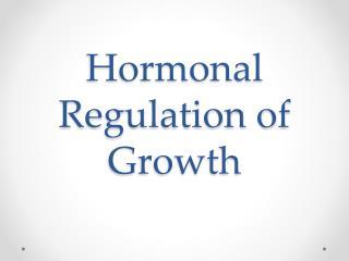 Hormonal Regulation of Growth