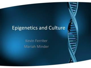 Epigenetics and Culture