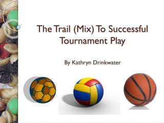 The Trail (Mix) To Successful Tournament Play