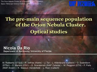 Nicola Da Rio  Department of Astronomy , University of  Florida