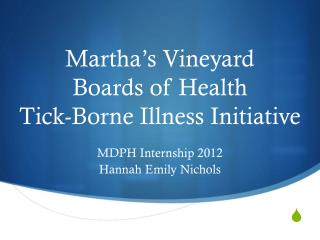 Martha's Vineyard  Boards of Health  Tick-Borne Illness Initiative