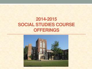 2014-2015  Social Studies Course Offerings