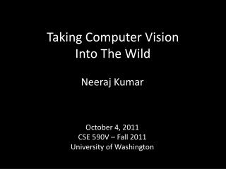 Taking Computer Vision I nto The Wild