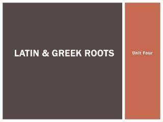 Latin & Greek Roots