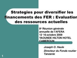 Strategies pour diversifier les  financements  des FER : Evaluation des  ressources actuelles
