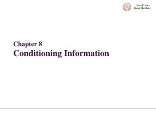 Chapter 8   Conditioning Information