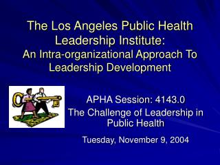 The Los Angeles Public Health Leadership Institute:  An Intra-organizational Approach To Leadership Development