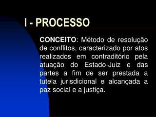 I - PROCESSO