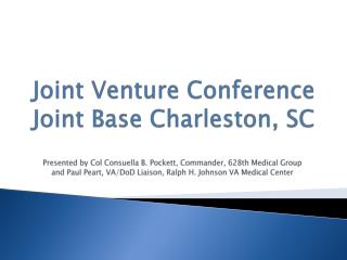 Joint Venture Conference Joint Base Charleston, SC
