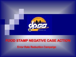 FOOD STAMP NEGATIVE CASE ACTION