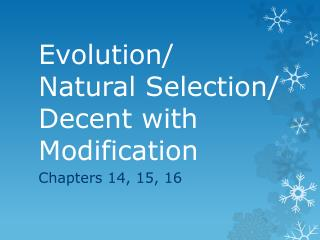 Evolution/ Natural Selection/ Decent with Modification