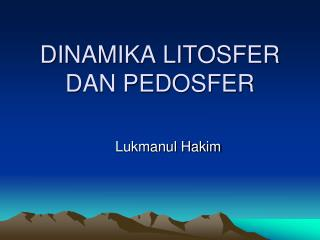 DINAMIKA LITOSFER  DAN PEDOSFER