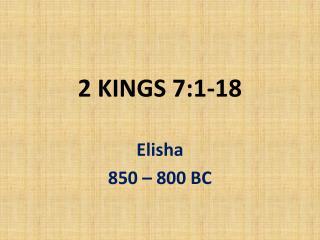 2 KINGS 7:1-18