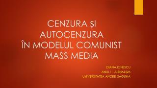 CENZURA ȘI AUTOCENZURA  ÎN MODELUL COMUNIST MASS MEDIA
