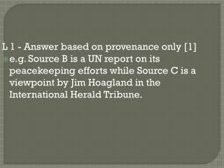 L 1 - Answer based on provenance only [1]