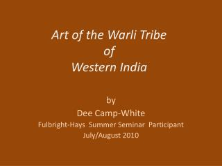 Art of the Warli Tribe  of  Western India