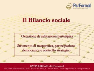 Il Bilancio sociale   Occasione di valutazione partecipata  Strumento di trasparenza, partecipazione democratica e contr