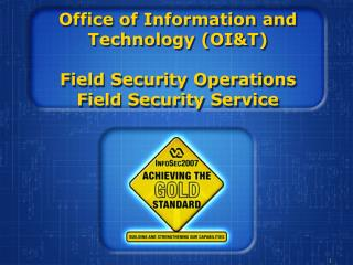 Office of Information and Technology OIT  Field Security Operations Field Security Service
